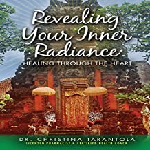 Revealing Your Inner Radiance: Healing Through the Heart