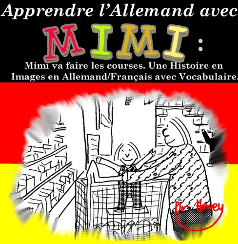 Couverture du livre Apprendre l'Allemand avec Mimi: Mimi va faire les courses. Une Histoire en Images en Allemand Français avec Vocabulaire. (Mimi fr-de t. 1)