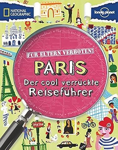 Für Eltern verboten: Paris (NATIONAL GEOGRAPHIC Für Eltern verboten, Band 267) (National Geographic Für Kinder)