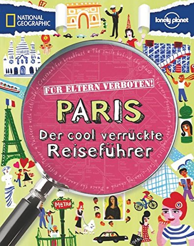 Preisvergleich Produktbild Für Eltern verboten: Paris (NATIONAL GEOGRAPHIC Für Eltern verboten, Band 267)