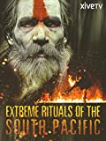 Extreme Rituals of the South Pacific [OV]