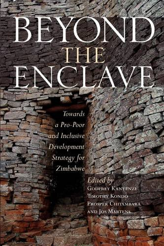 Beyond the Enclave. Towards a Pro-Poor and Inclusive Development Strategy for Zimbabwe