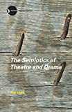 The Semiotics of Theatre and Drama (New Accents)