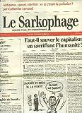 LE SARKOPHAGE, CONTRE TOUS LES SARKOZYSMES, JOURNAL D'ANALYSE POLITIQUE, BIMESTRIEL N° 4, 19JANVIER/21 MARS 2008. GRENELLE DE L'INSERTION : DANGER EN PERSPECTIVE, JEAN GADREY / GRANDE DISTRIBUTION ET SOLDES: PRIX BAS POUR TOUS, C. JACQUIAU / ...