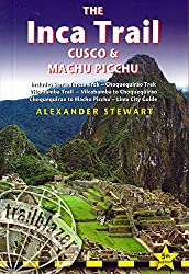 Inca Trail, Cusco & Machu Picchu: Includes Santa Teresa Trek - Choquequirao Trek  - Vilcabamba Trail - Vilcabamba to Choquequirao - Choquequirao to ... Inca Trail, Cusco & Machu Picchu)