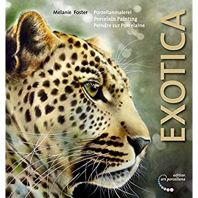 Porzellanmalerei - Exotica: Porcelain Painting - Exotica / Peindre sur porcelaine