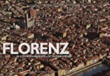 Florenz aus der Luft (In atemberaubenden Luftaufnahmen) - Gianni Guadalupi