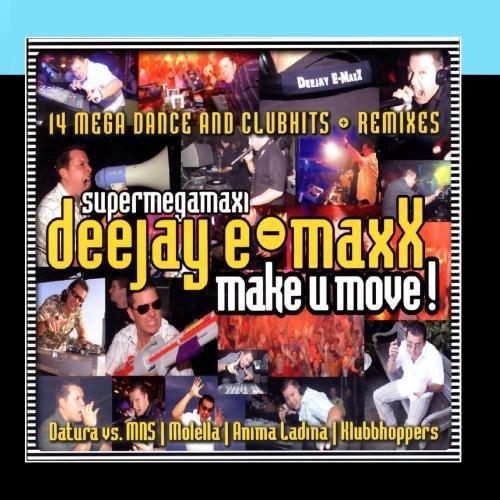 "Deejay E-MaxX \""SUPERMEGAMAXI!\"""