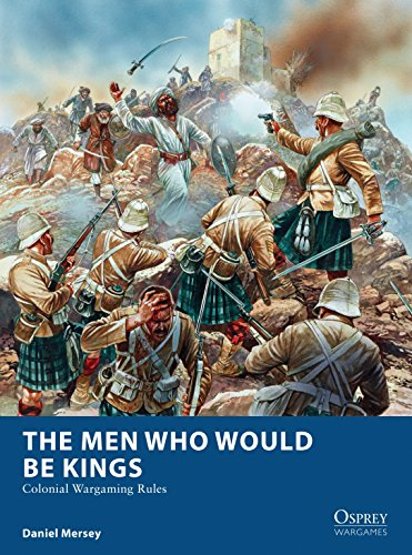 the-men-who-would-be-kings-colonial-wargaming-rules-osprey-wargames