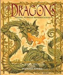 Les dragons : Histoire, mythes et représentations