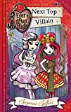 Ever After High: 01 Next Top Villain: A School Story (Ever After High School Stories) by Suzanne Selfors (2-Apr-2015) Paperback