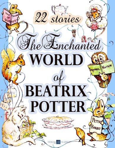 The Enchanted World of Beatrix Potter Collection(Special Illustrated Edition): 22 Stories and over 600 illustrations Peter Rabbit, Jemima Puddle-Duck, ... Bunny and many many more! (English Edition)