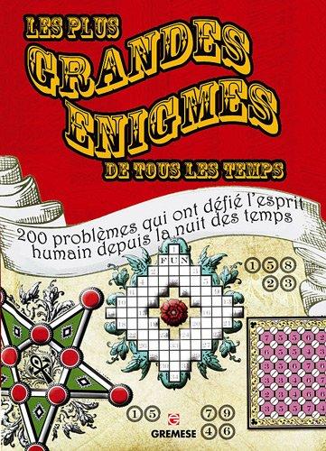 Les plus grandes énigmes de tous les temps : 200 problèmes qui ont défié l'esprit humain depuis la nuit des temps. par AIESB