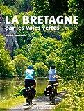 La Bretagne par les voies vertes...