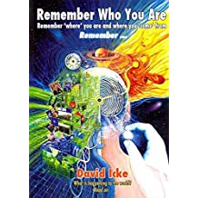 [Remember Who You Are: Remember 'Where' You Are and Where You 'Come' From] (By: David Vaughan Icke) [published: March, 2012]