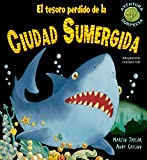 El Tesoro Perdido de la Ciudad Sumergida = The Lost Treasure of the Sunken City (Aventura Sorpresa)