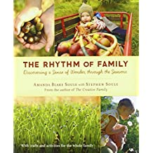 The Rhythm of Family: Discovering a Sense of Wonder Through the Seasons by Amanda Blake Soule (19-Sep-2011) Paperback