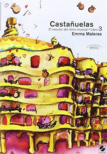 Castañuelas. El estudio del ritmo musical. Vol. III: Castañuelas. Vol. III: El estudio del ritmo musical.: 3 por Emma Maleras