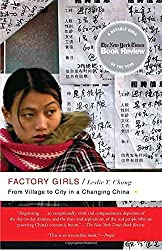 Factory Girls: From Village to City in a Changing China by Leslie T. Chang (2009-08-04)