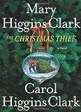 The Christmas Thief: A Novel by Mary Higgins Clark (November 09,2004)