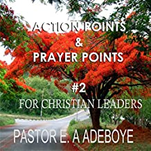 Action Points & Prayer Points for Christian Leaders, Part 2