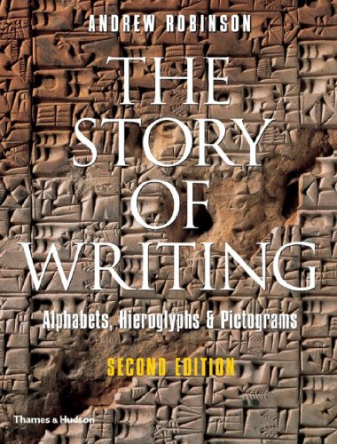 The Story of Writing: Alphabets, Hieroglyphs and Pictograms por Andrew Robinson
