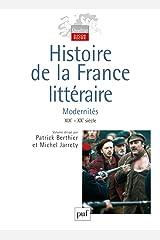 Histoire de la France littéraire : Tome 3, Modernités XIXe et XXe siècles Broché