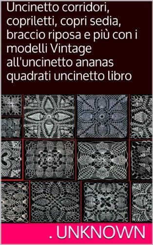 Uncinetto corridori, copriletti, copri sedia, braccio riposa e più con i modelli Vintage all'uncinetto ananas quadrati uncinetto libro