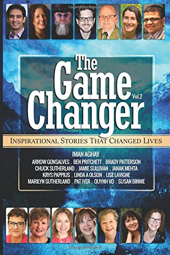 The Game Changer: Inspirational Stories That Changed Lives: Volume 2