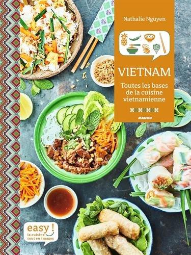 Easy Vietnam : Toutes les bases de la cuisine vietnamienne par Nathalie Nguyen