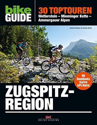 Preisvergleich Produktbild BIKE Guide Zugspitzregion: 30 Toptouren: Wetterstein – Mieminger Kette – Ammergauer Alpen