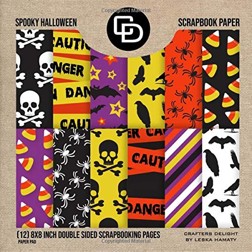 Spooky Halloween Scrapbook Paper (12) 8x8 Inch Double Sided Scrapbooking Pages Paper Pad: Crafters Delight By Leska Hamaty