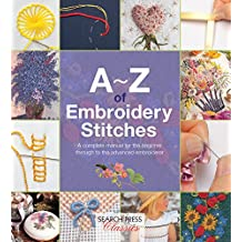 A-Z of Embroidery Stitches (Search Press Classics) (A-Z of Needlecraft)
