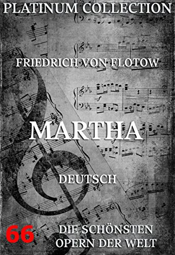 Martha oder der Markt zu Richmond: Die  Opern der Welt (Markt Ebook)