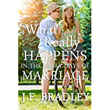 What Really Happens In The Early Days of Marriage (Make Your Marriage Work, Solve Your Marital Problems, Add Spice To Your Marriage & Live A Happy Married Life Book 1) (English Edition)