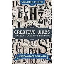 Creative Ways To Start Creative Writing Volume Three