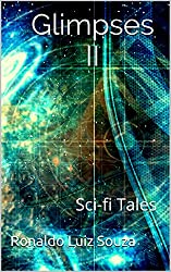 Glimpses II: Sci-fi Tales (Portuguese Edition)