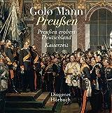 Preußen: Preußen erobert Deutschland/Kaiserzeit (Diogenes Hörbuch)