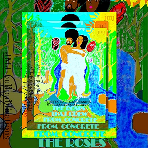 the-roses-that-grew-from-concrete-a-story-of-poet-love-unity-uprising-the-birth-of-a-nation-book-2-e