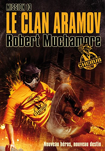 Cherub (Mission 13) - Le clan Aramov par Robert Muchamore