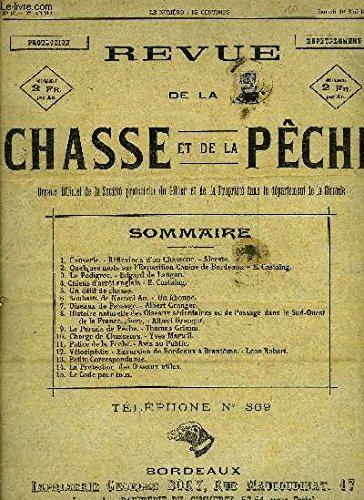 REVUE DE LA CHASSE ET DE LA PECHE N°10 2E ANNEE MAI 1897 - réflexions d'un chasseur - quelques mots sur l'exposition canine de Bordeaux - le Pedigree - chiens d'arret anglais - un délit de chasse - oiseaux de passage - le permis de peche etc . par COLLECTIF