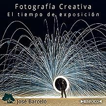 Fotografía Creativa: El tiempo de exposición: Aprende cómo añadir creatividad a tus fotografías controlando el tiempo de exposición.