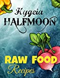 Raw Food Recipes: A Frutarian Child's Delight! (English Edition)
