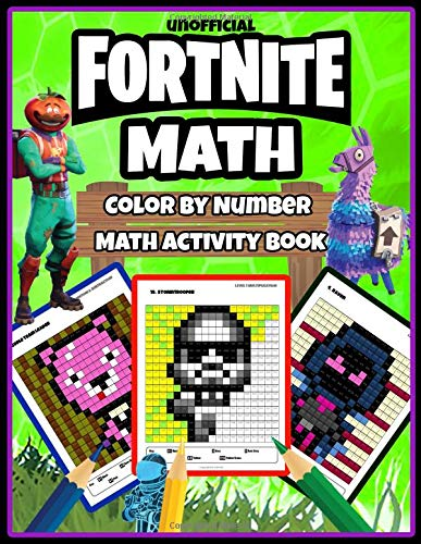 Fortnite Math: Color by Number Math Activity Book: Addition, Subtraction and Simplest Multiplication And Division (Unofficial Book) por Osie Publishing