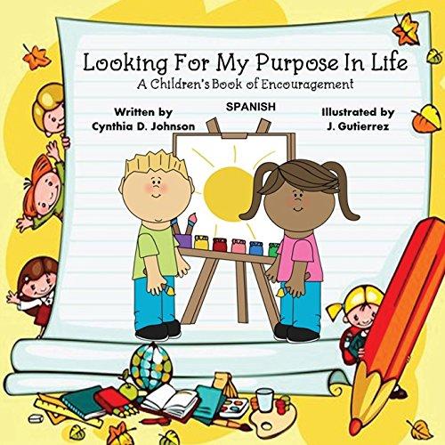 Looking For My Purpose In Life (Spanish): Libro de aliento para la poesía infantil por Cynthia D. Johnson