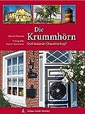 Die Krummhörn: Ostfrieslands Charakterkopf - Bernd Flessner