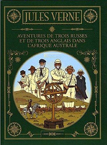 Aventures de trois Russes et de trois Anglais dans l'Afrique australe (Annoté) par Jules Verne