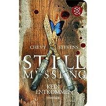 Still Missing - Kein Entkommen by Chevy Stevens (2012-05-06)