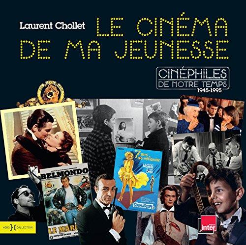 Le Cinéma de ma jeunesse par Laurent CHOLLET