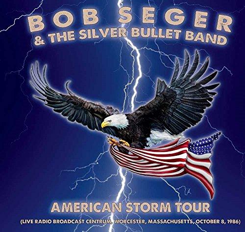 Bob Seger & The Silver Bullet Band: American Storm Tour (Live Radio Broadcast Centrum, Worcester, Massachusetts, October 8, 1986) (Audio CD)
